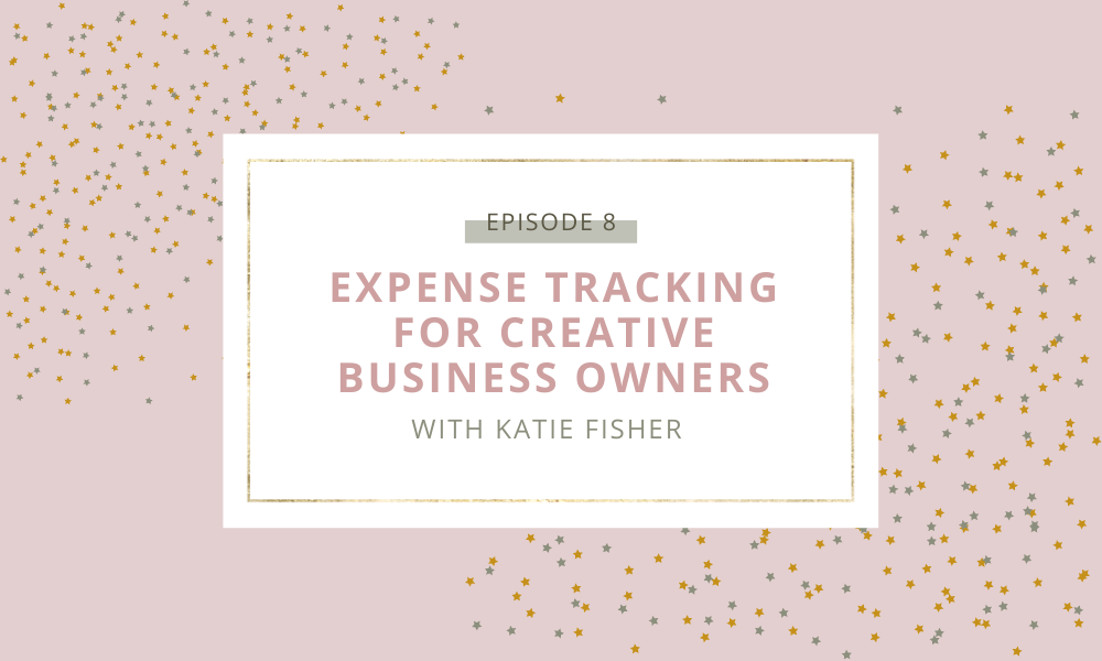 Expense Tracking for Creative Business Owners with Katie Fisher