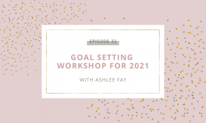 Goal Setting Workshop for 2021