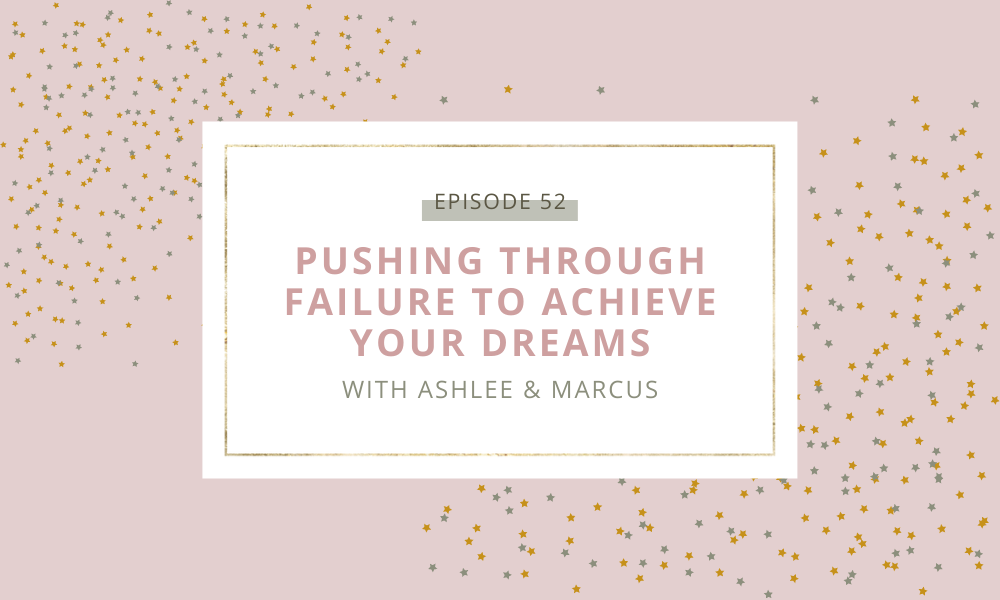 Pushing through failure to achieve your dreams with Ashlee Fay and Marcus Black